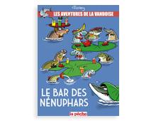 Les aventures de La Vandoise Tome 3 : Le bar des nénuphars