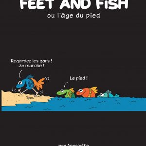 Feet and Fish ou l'âge du pied