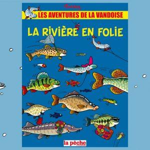 Les aventures de La Vandoise Tome 2 : La rivière en Folie