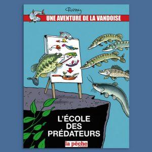 Une aventure de La Vandoise Tome 6 : L'école des prédateurs