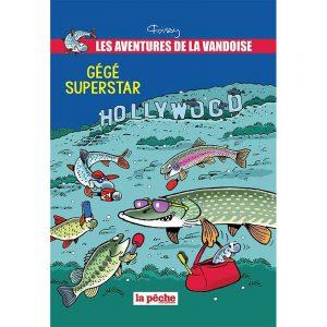 Une aventure de La Vandoise Tome 7 : Gégé Superstar